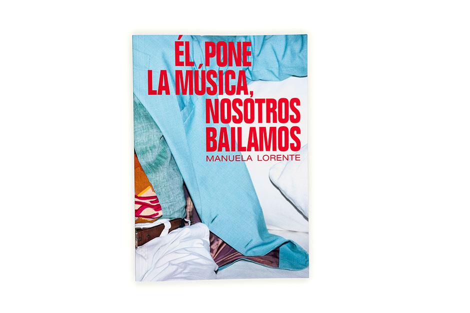 """""""ÉL PONE LA MÚSICA, NOSOTROS BAILAMOS"""": el nuevo libro de Manuela Lorente / Antigua alumna"""