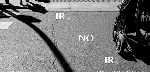 """""""IR, NO IR"""" de José A. Díaz y Carlos de Andrés."""